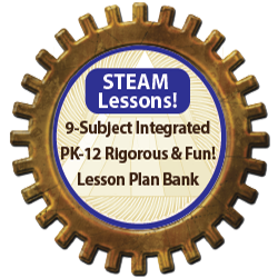 STEAM Lessons! 9-Subject Integrated, PK-12 Rigorous & Run! Lesson Plan Bank